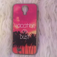 "Galaxy S4 phone case ""Vacation or Bust"" Galaxy S4 phone case. Never used. Like new Accessories Phone Cases"