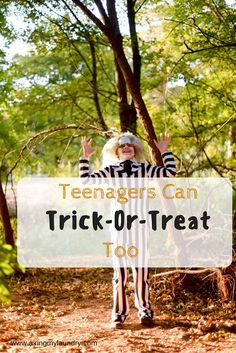 Teenagers should be able to trick-or-treat if they are polite and are in costume.
