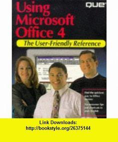 Using Microsoft Office 4 (User-friendly reference) (9780789700919) Ed Bott , ISBN-10: 0789700913  , ISBN-13: 978-0789700919 ,  , tutorials , pdf , ebook , torrent , downloads , rapidshare , filesonic , hotfile , megaupload , fileserve