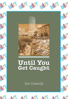 """See the Tweet Splash for """"Until You Get Caught"""" by Ian Cassidy on BookTweeter"""