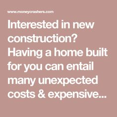 Interested in new construction? Having a home built for you can entail many unexpected costs & expensive upgrades. Learn about what you can expect here.