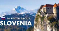 20 Facts About Slovenia That You Didn't Know