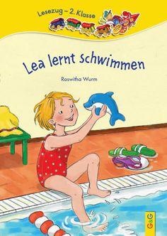 LESEZUG 2. Klasse: Lea lernt schwimmen Lea besucht einen Schwimmkurs, um genauso gut zu schwimmen wie ein Delfin. Dabei lernt sie ganz schön viel!