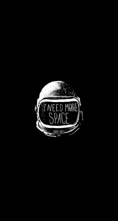 Space helmet I Need More Space iPhone 8 wallpaper Dark Wallpaper, Tumblr Wallpaper, Galaxy Wallpaper, Screen Wallpaper, Mobile Wallpaper, Space Iphone Wallpaper, Trippy Wallpaper, Apple Wallpaper, Iphone 7 Wallpapers