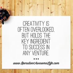 Creativity is often overlooked but holds the key ingredient to success in any venture.