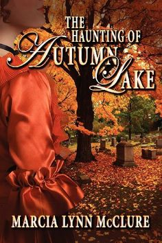The Haunting of Autumn Lake by Marcia Lynn McClure, http://www.amazon.com/dp/098527400X/ref=cm_sw_r_pi_dp_zWppqb04DBNSK