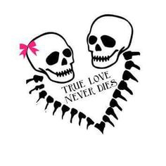 True love never dies skulls