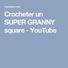 Crocheter un SUPER GRANNY square - YouTube