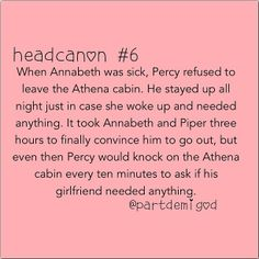 Does she need anything?-Percy Aww, Percy. :)