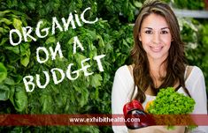 Eating Organic on a  Budget – 42 Helpful Tips