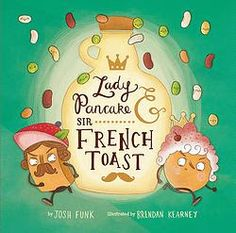LADY PANCAKE AND SIR FRENCH TOAST (Mr. Pig LIVE . . . with Lady Pancake and Sir French Toast)
