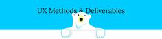 UX Methods & Deliverables by the lazy bear