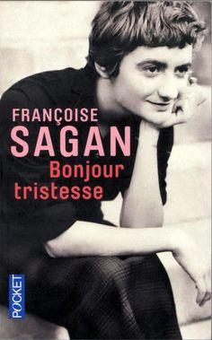 Bonjour tristesse / Françoise Sagan. -- Paris : Julliard, 2015 en http://absysnet.bbtk.ull.es/cgi-bin/abnetopac?TITN=540115