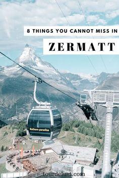 8 things you cannot miss in Zermatt #Switzerland #Zermatt #Travel