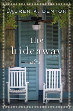 Lauren K. Denton - The Hideaway / https://www.goodreads.com/book/show/30649413-the-hideaway?from_search=true&search_version=service