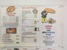 "8. Sinbad's Pizza & Mediterranean Food, 5006 Maccorkle Ave SE, Charleston.  My ex-husband owned the orginal Sinbad's in South Charleston.  He didn't serve pizza (just Arabic food), but we all had shirts with ""Sinbad."""