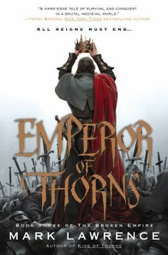 2013 Goodreads Choice Awards Nominee for Best Fantasy - Emperor of Thorns by Mark Lawrence