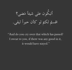 This is so true..Allah will remove something from you when it no longer serves the purpose of making you better..Be it a friendship, a relationship, a family member or even something materialistic..if it doesnt help you be sure that it will pass you and when you grieve over the past just remember its called the past for a reason..