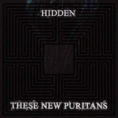 These New Puritans are an English experimental music group whose music is not easily categorised Song Of The Year, Album Of The Year, Wall Of Sound, Experimental Music, Top Albums, Shops, Fire Powers, Music Artwork, Sound & Vision