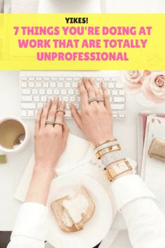 7 Things You're Doing at Work That Are Totally Unprofessional - The WERK LIFE Career Development, Professional Development, Personal Development, Life Advice, Career Advice, How To Become, How To Make Money, Best Blogs, Career Change