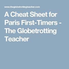 A Cheat Sheet for Paris First-Timers - The Globetrotting Teacher