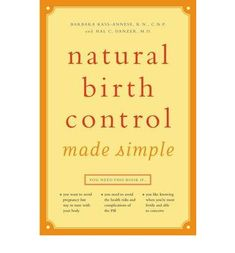 Natural Birth Control Made Simple, by RN Barbara Kass-Annese R.N. C.N.P., and Hal C. Danzer, M.D. - The first edition of this book came out in the '80′s. But you know what? A woman's body is timeless! Tracking your natural cycle a wonderful way to gain a deeper understanding of the rhythms of your body, including emotional and dietary patterns throughout your cycle, and be in tune with yourself.