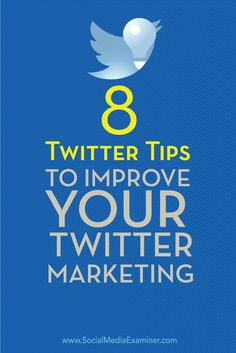 8 tips to improve twitter marketing