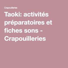 Taoki: activités préparatoires et fiches sons - Crapouilleries