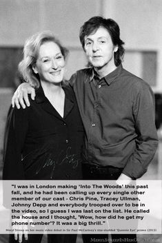 """""""I was in London making 'Into The Woods' this past fall, and he had been calling up every single other member of our cast - Chris Pine, Tracey Ullman, Johnny Depp and everybody trooped over to be in the video, so I guess I was last on the list. He called the house and I thought, 'Wow, how did he get my phone number'? It was a big thrill."""" 