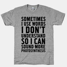 Sometimes I Use Words | HUMAN | T-Shirts, Tanks, Sweatshirts and Hoodies