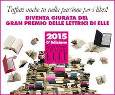 Diventa giurata del Gran Premio delle Lettrici Elle 2015- Dimmicosacerchi.it