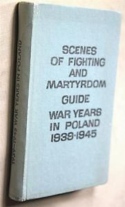 Scenes of Fighting and Martyrdom, WWII in Poland 1938-1945