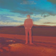 William Tyler - Modern Country on LP + Download