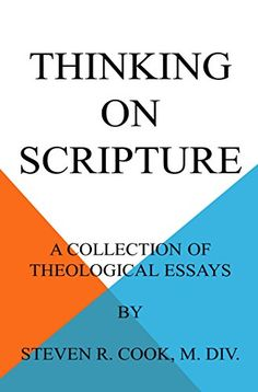 Thinking on Scripture: A Collection of Theological Essays by Steven Cook http://www.amazon.com/dp/B015YQG9NQ/ref=cm_sw_r_pi_dp_fkAewb0RP464W