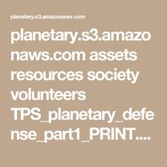 planetary.s3.amazonaws.com assets resources society volunteers TPS_planetary_defense_part1_PRINT.pdf