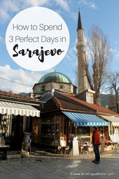 A detailed travel guide for three days in Sarajevo, Bosnia and Herzegovina. Lots of restaurant and museum recommendations!