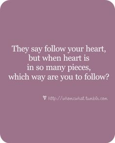 Today: heartbreak and moving on Lyric Quotes, Sad Quotes, Great Quotes, Quotes To Live By, Love Quotes, Inspirational Quotes, Heartbroken Quotes, Quotes About Heartbreak, Follow Your Heart