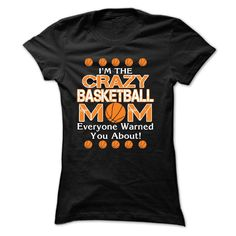 Im the Crazy basketball mom, Everyone warned you about - shirt with sayings. Im the Crazy basketball mom, Everyone warned you about, pullover sweatshirt,cardigan sweater. BUY IT =>. Bowling T Shirts, Skate T Shirts, Beach T Shirts, Fishing T Shirts, Mom Shirts, Dress Shirts, Linen Shirts, Flannel Shirts, Frases