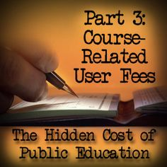 Course-Related User Fees: The Hidden Cost of Public Education, Part 3