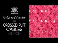 How to Crochet the Crossed Puff Cables Stitch