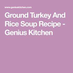 Ground Turkey And Rice Soup Recipe - Genius Kitchen