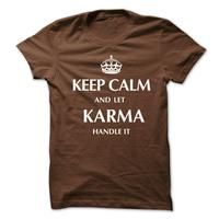 Keep Calm and Let KARMA  Handle It.New T-shirt