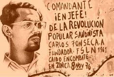 "Carlos Fonseca, founder of the Frente Sandinista de Liberación Nacional and leader of the Nicaraguan Revolution, was killed in combat with the armed forces of the Somoza dictatorship 37 years ago today (Nov. 8th, 1976). The people of Nicaragua toppled Somoza less than three years later, bringing the popular FSLN to power.  ""Comandante Carlos, Carlos Fonseca, tayacán vencedor de la muerte. Novio de la patria rojinegra, Nicaragua entera te grita ¡presente!"""