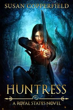 """Read """"Huntress A Royal States Novel"""" by Susan Copperfield available from Rakuten Kobo. Fantasy Books To Read, Fantasy Book Covers, Fantasy Fiction, Book Suggestions, Book Recommendations, Book Tv, Book Nerd, Ya Books, Good Books"""
