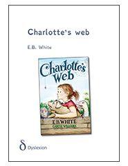 Dit verhaal gaat over het meisje Veerle, dat de dieren kan verstaan. Zij is dol op een biggetje dat Wilbur heet. Wilburs beste vriendin is Charlotte A. Cavatica, een beeldschone grote grijze spin, die bij hem in de schuur woont. Ze hebben een heerlijk leven, samen met de andere dieren op de boerderij.