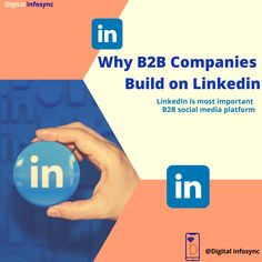 Why B2B companies build on Linkedin? #digitalinfosync #digitalmarketing #socialmediamarketing #socialmedia #socialmediaadvertising #socialmediaads #linkedin #linkedinmarketing #linkedinadvertising #linkedintool #linkedinbusiness Linkedin Advertising, Social Media Marketing, Digital Marketing, Linkedin Business, Ads