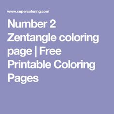 Number 2 Zentangle coloring page | Free Printable Coloring Pages