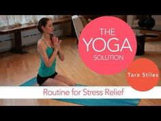 A yoga routine for stress relief by Tara Stiles. Short, easy, relaxing routine.