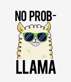 """No Prob-Lama Animal Pun"" von punnybone Funny Food Puns, Punny Puns, Cute Puns, Puns Jokes, Funny Cute, Funny Memes, Hilarious, Tgif Funny, Funny Weekend"