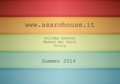 Asaro House, Summer 2014. Book your holiday in Sicily with us. www.asarohouse.it